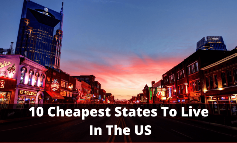 10 Cheapest States To Live In The USA (1)